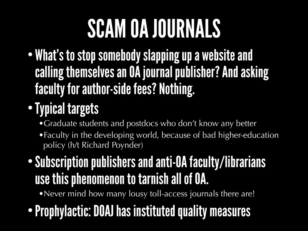 SCAM OA JOURNALS •What's to stop somebody slapp...