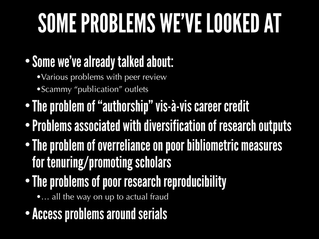 SOME PROBLEMS WE'VE LOOKED AT •Some we've alrea...