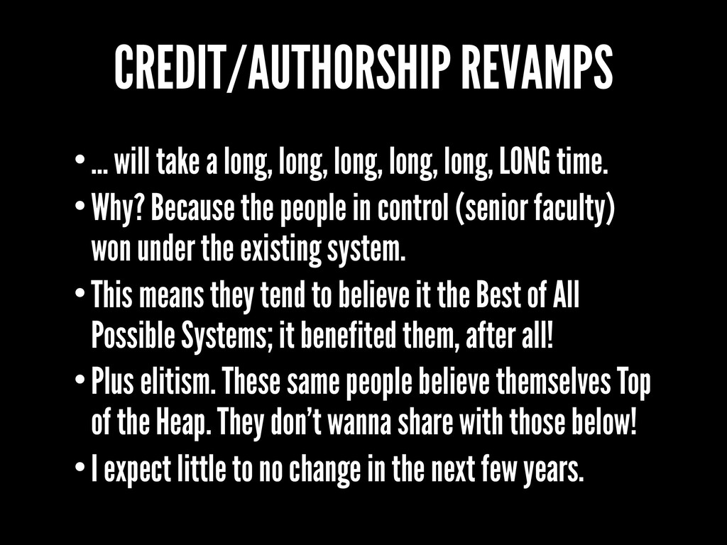 CREDIT/AUTHORSHIP REVAMPS •… will take a long, ...