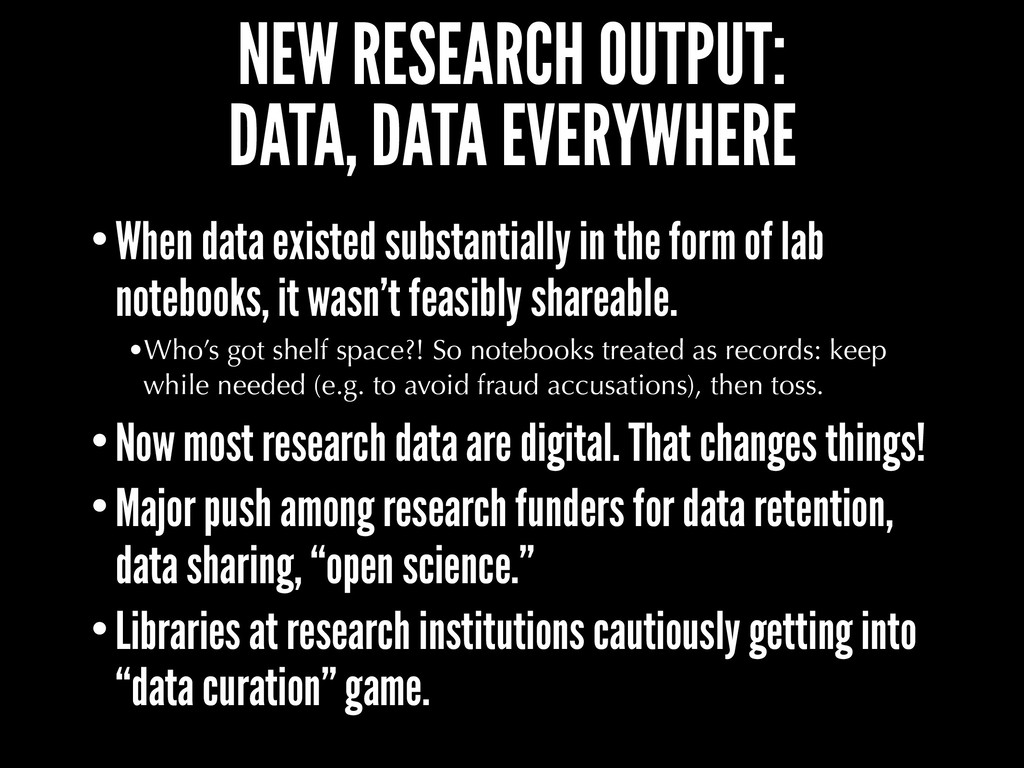 NEW RESEARCH OUTPUT: DATA, DATA EVERYWHERE •Whe...