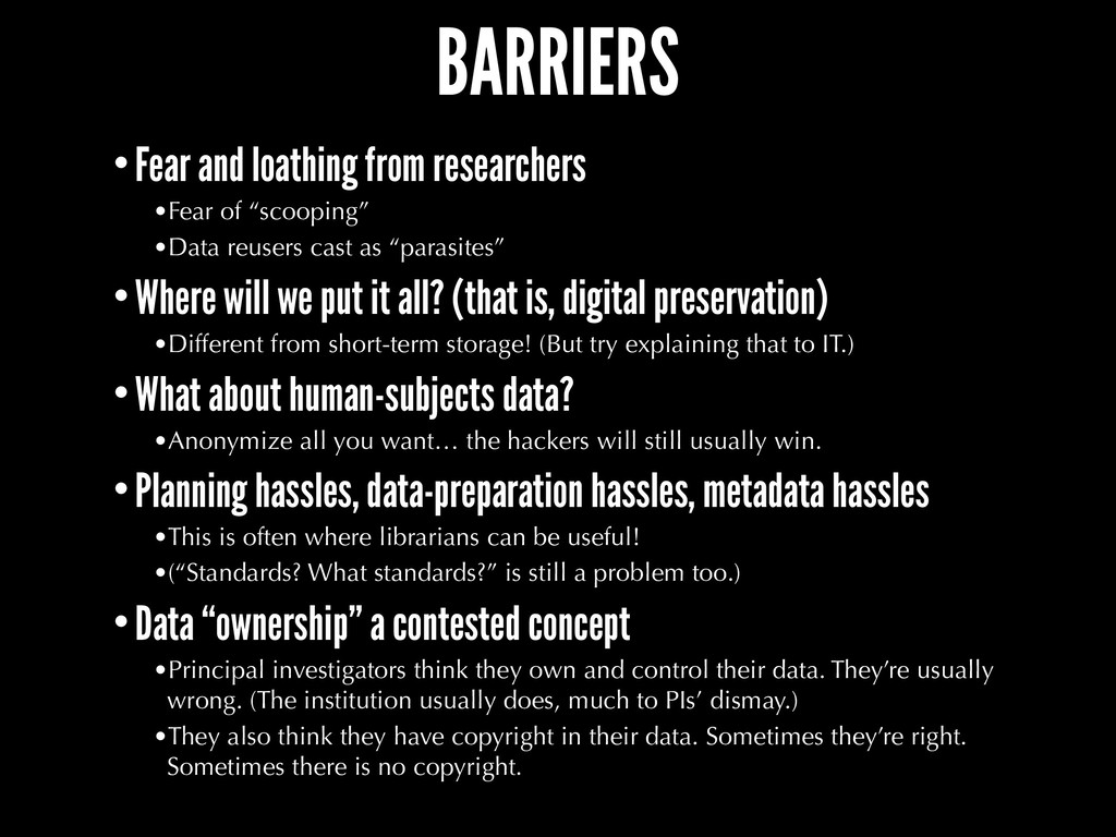 BARRIERS •Fear and loathing from researchers •F...