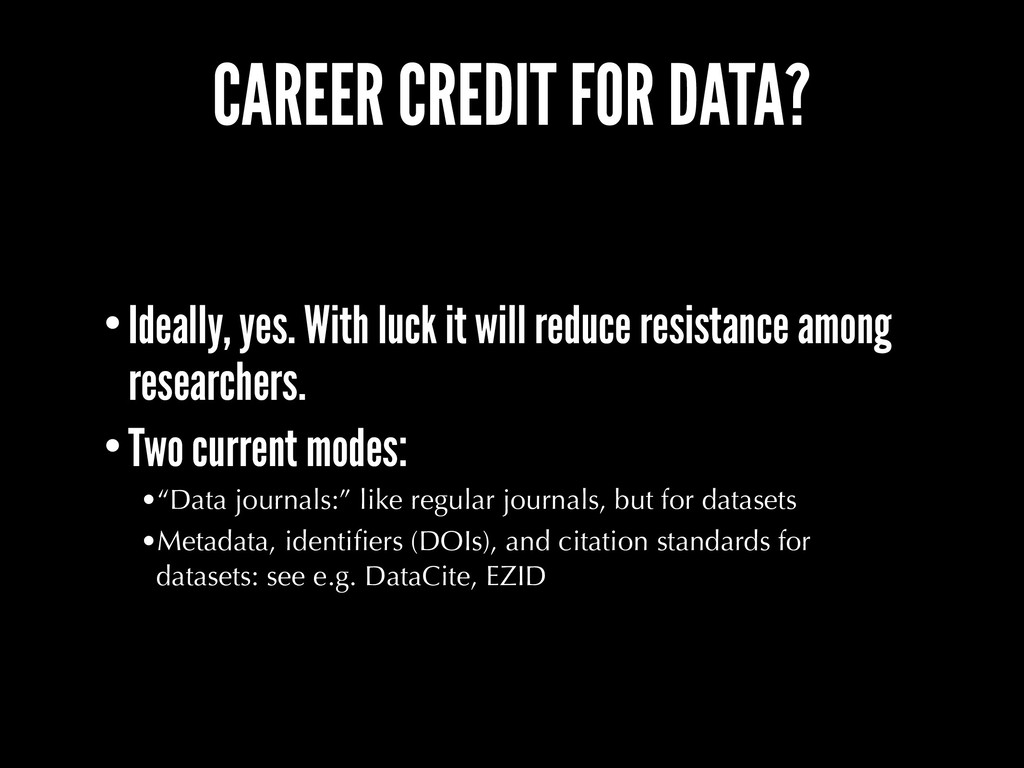 CAREER CREDIT FOR DATA? •Ideally, yes. With luc...