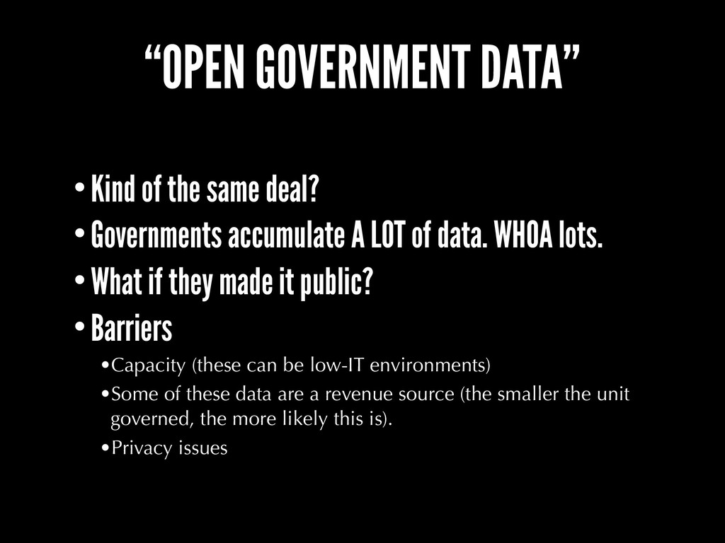 """OPEN GOVERNMENT DATA"" •Kind of the same deal? ..."