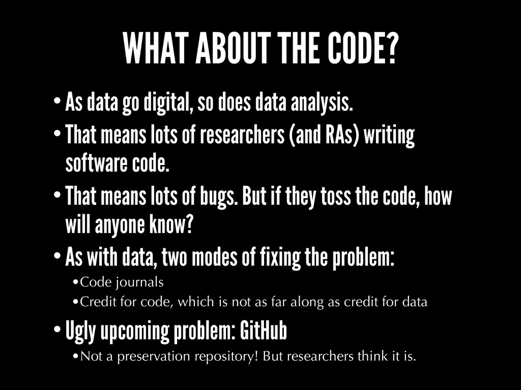 WHAT ABOUT THE CODE? •As data go digital, so do...