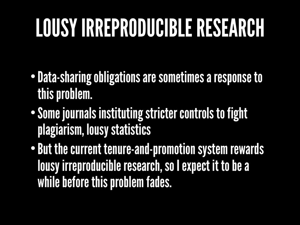 LOUSY IRREPRODUCIBLE RESEARCH •Data-sharing obl...