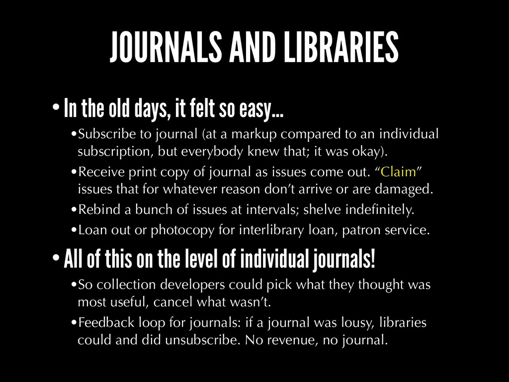 JOURNALS AND LIBRARIES •In the old days, it fel...