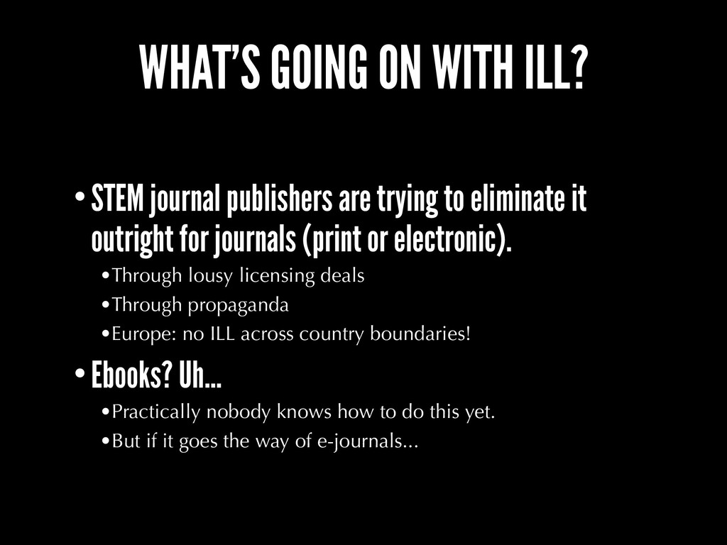 WHAT'S GOING ON WITH ILL? •STEM journal publish...