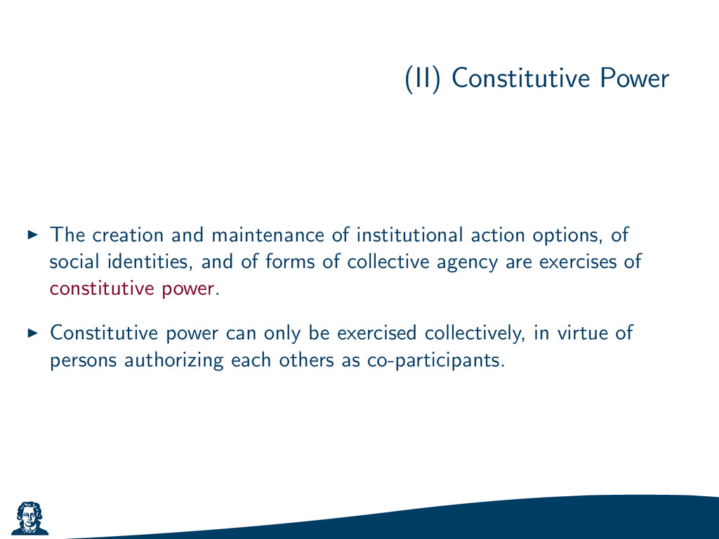(II) Constitutive Power The creation and mainte...