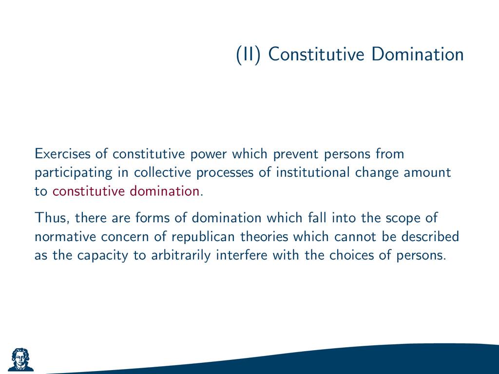 (II) Constitutive Domination Exercises of const...