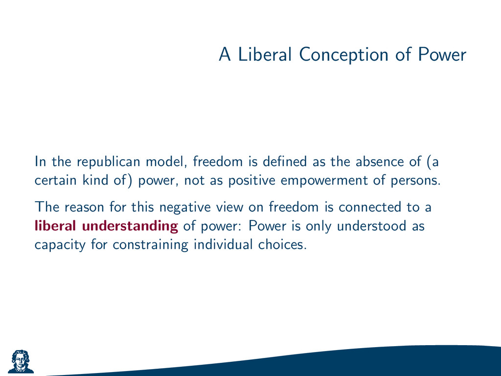 A Liberal Conception of Power In the republican...