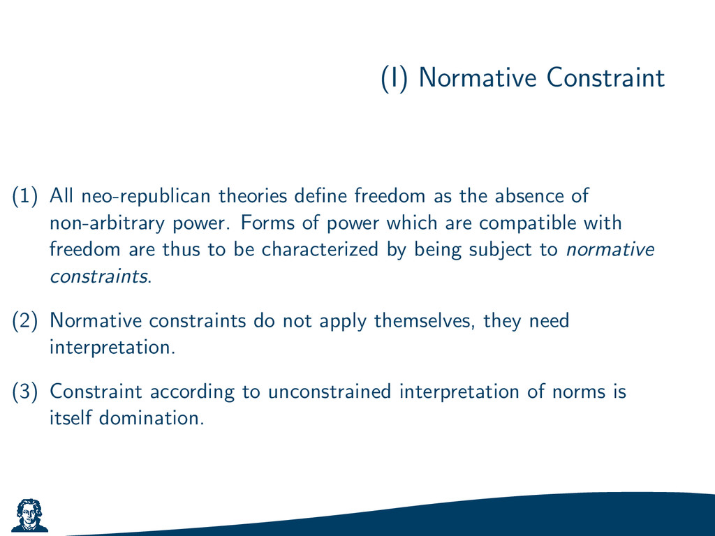 (I) Normative Constraint (1) All neo-republican...
