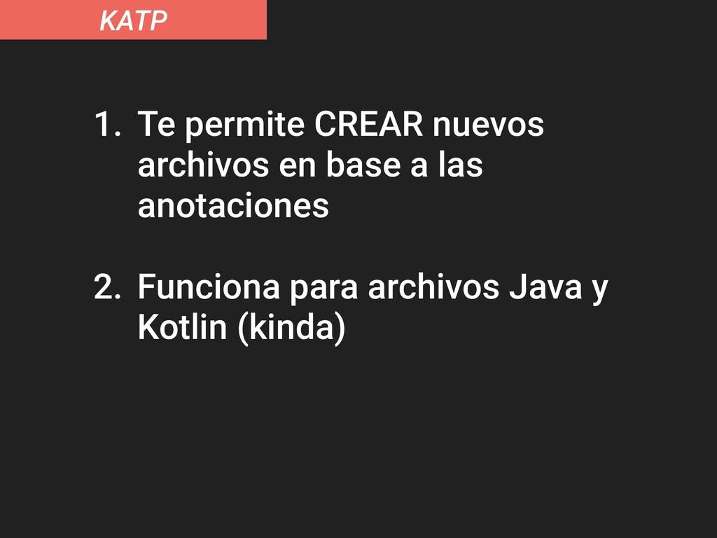 KATP 1. Te permite CREAR nuevos archivos en bas...