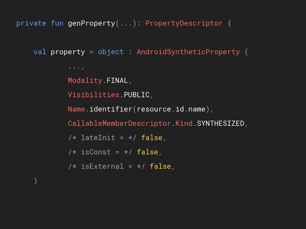 private fun genProperty(...): PropertyDescripto...