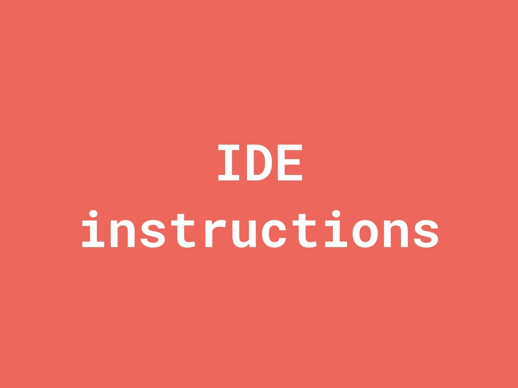 IDE instructions