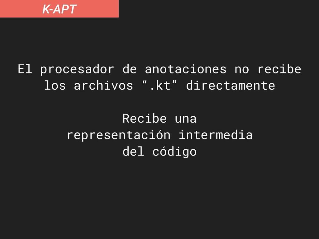 K-APT El procesador de anotaciones no recibe lo...