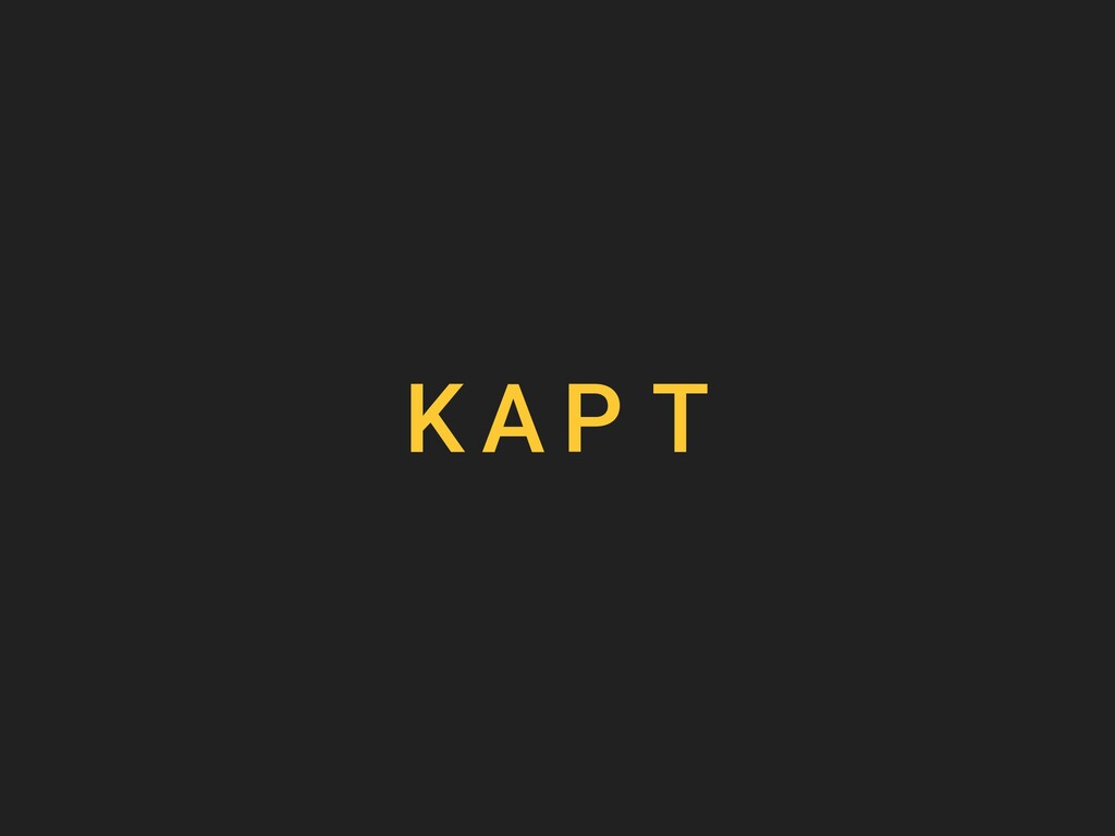 K A P T