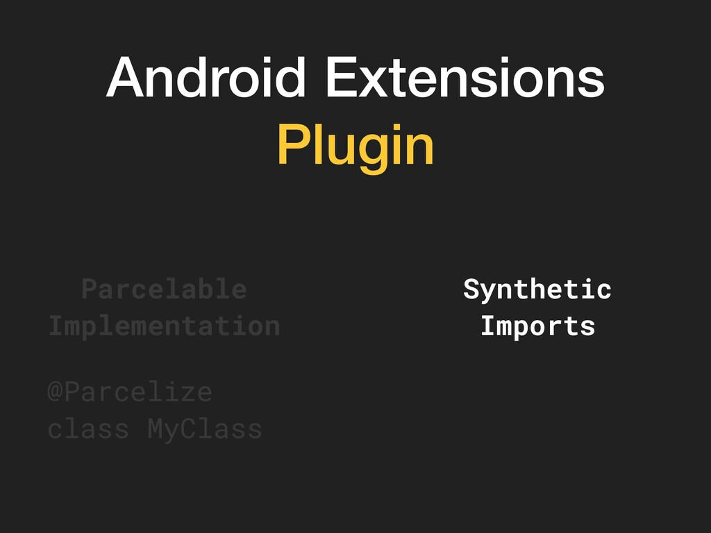 Android Extensions Plugin Synthetic Imports Par...