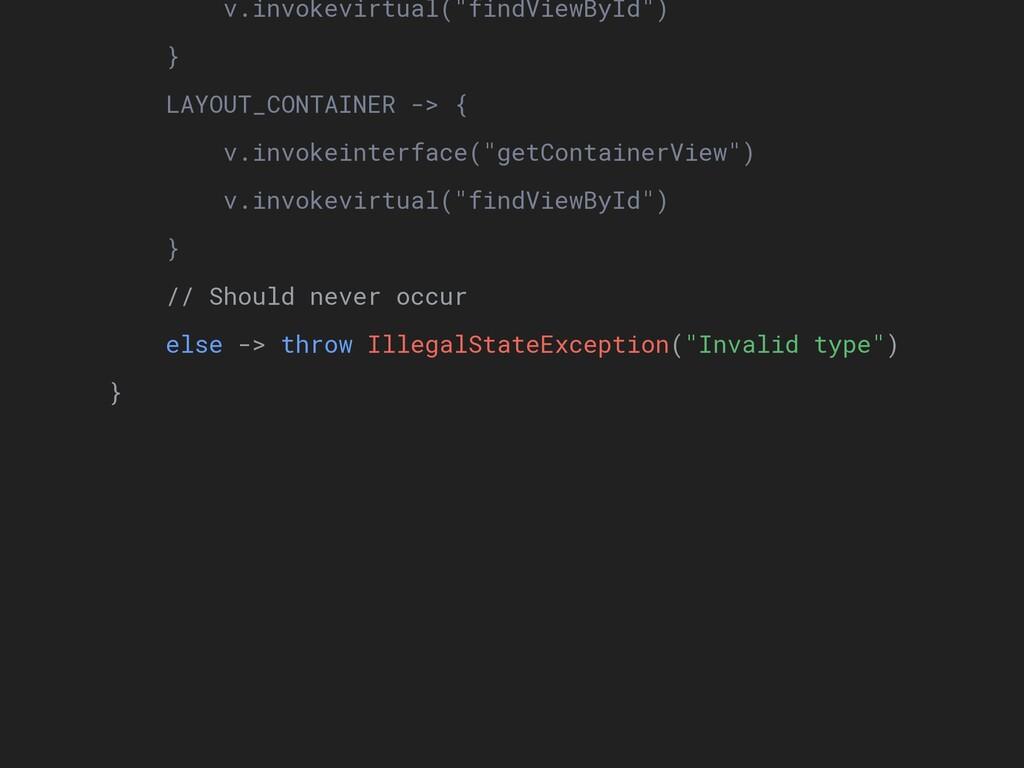 "v.invokevirtual(""findViewById"") } LAYOUT_CONTAI..."