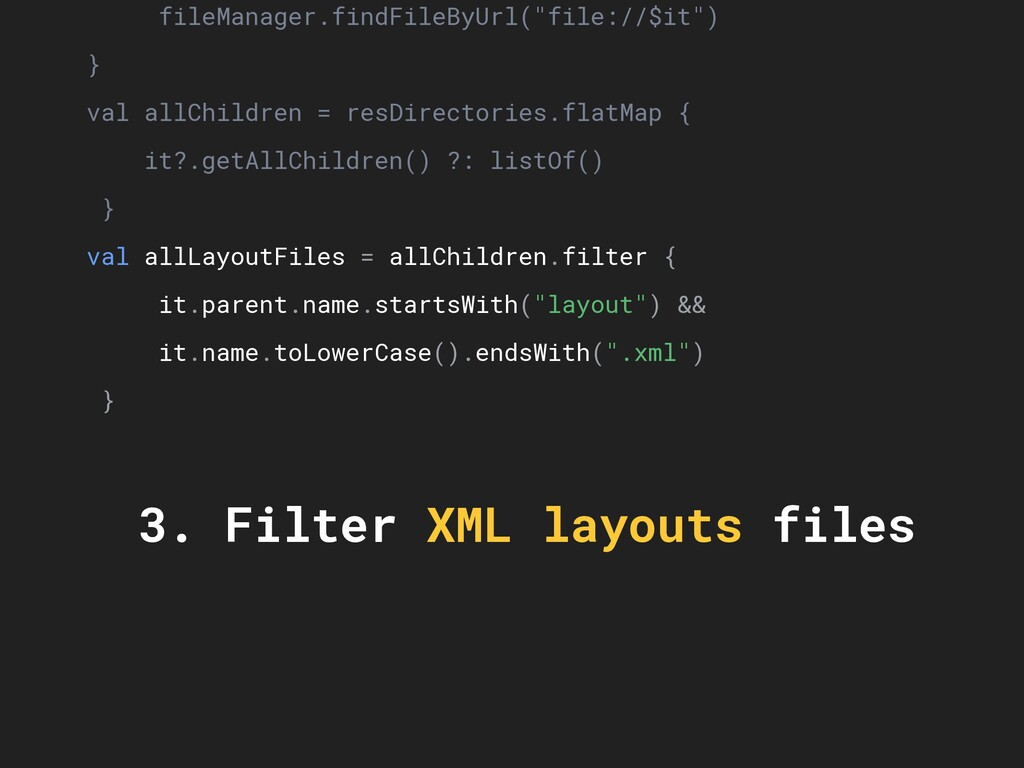 """fileManager.findFileByUrl(""""file://$it"""") } val a..."""