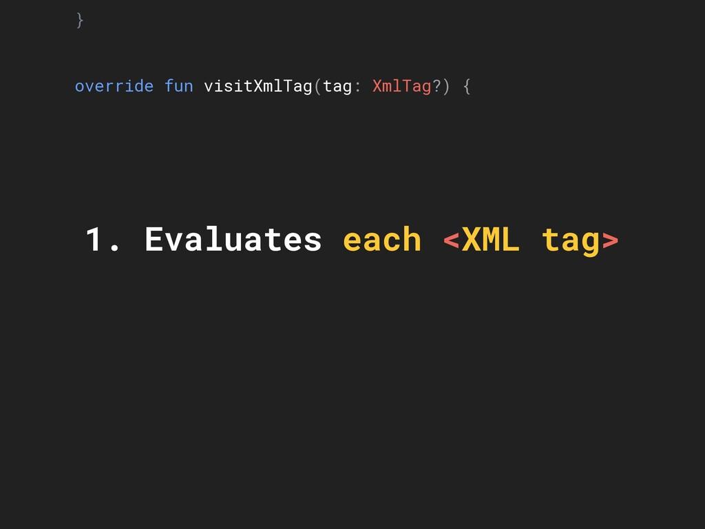 } override fun visitXmlTag(tag: XmlTag?) { val ...