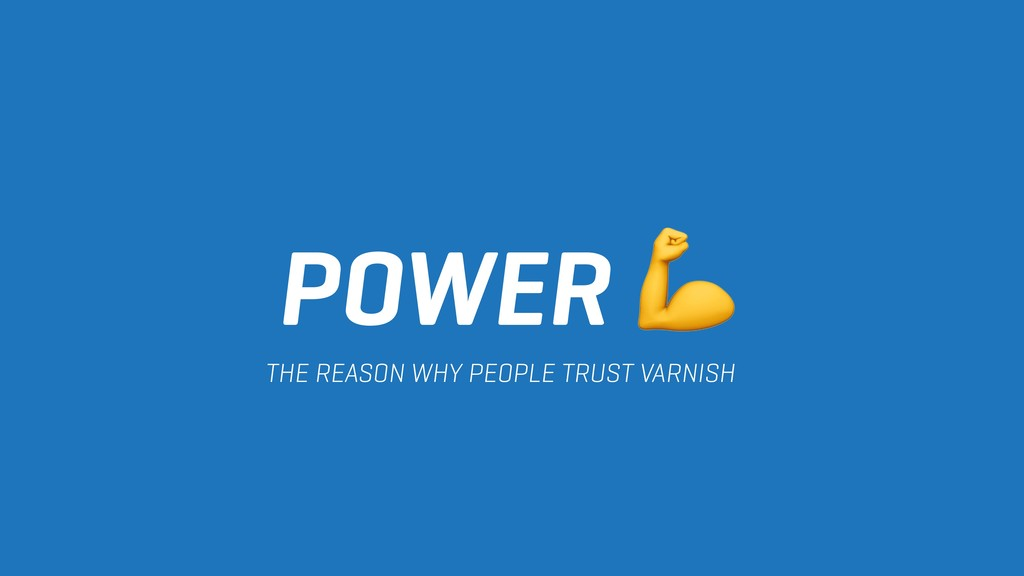 POWER  THE REASON WHY PEOPLE TRUST VARNISH