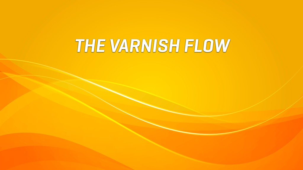 THE VARNISH FLOW