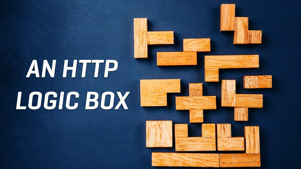 AN HTTP LOGIC BOX