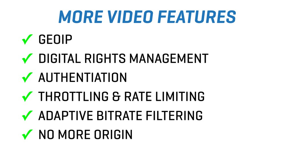 MORE VIDEO FEATURES ✓ GEOIP ✓ DIGITAL RIGHTS MA...