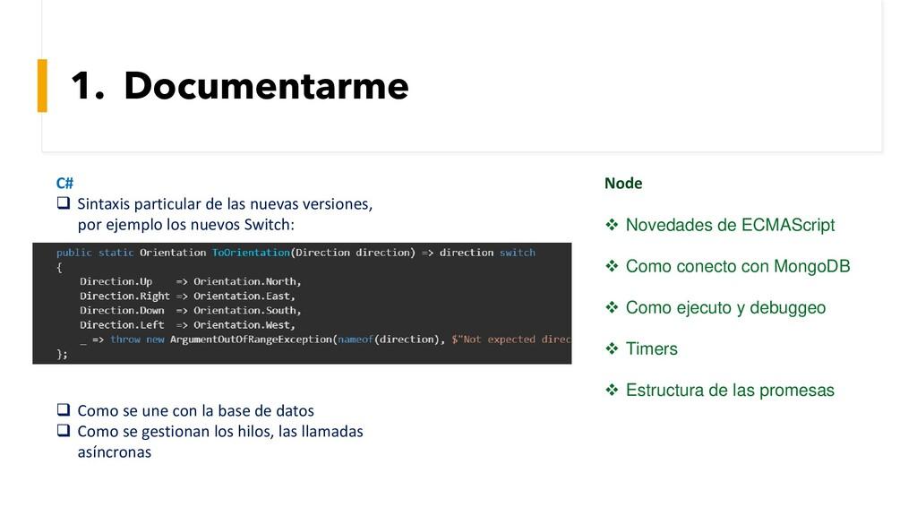 1. Documentarme C# ❑ Sintaxis particular de las...