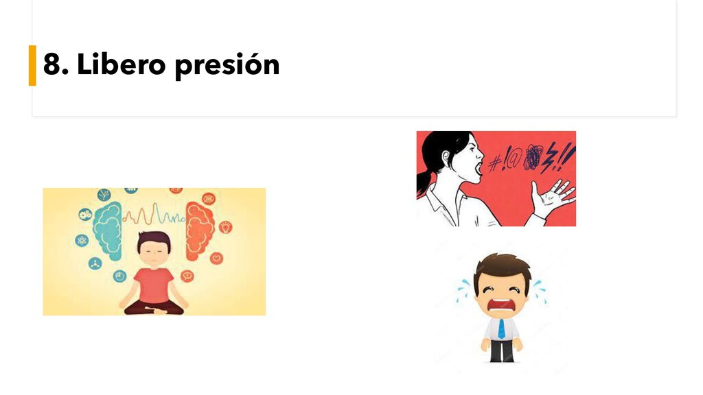 8. Libero presión