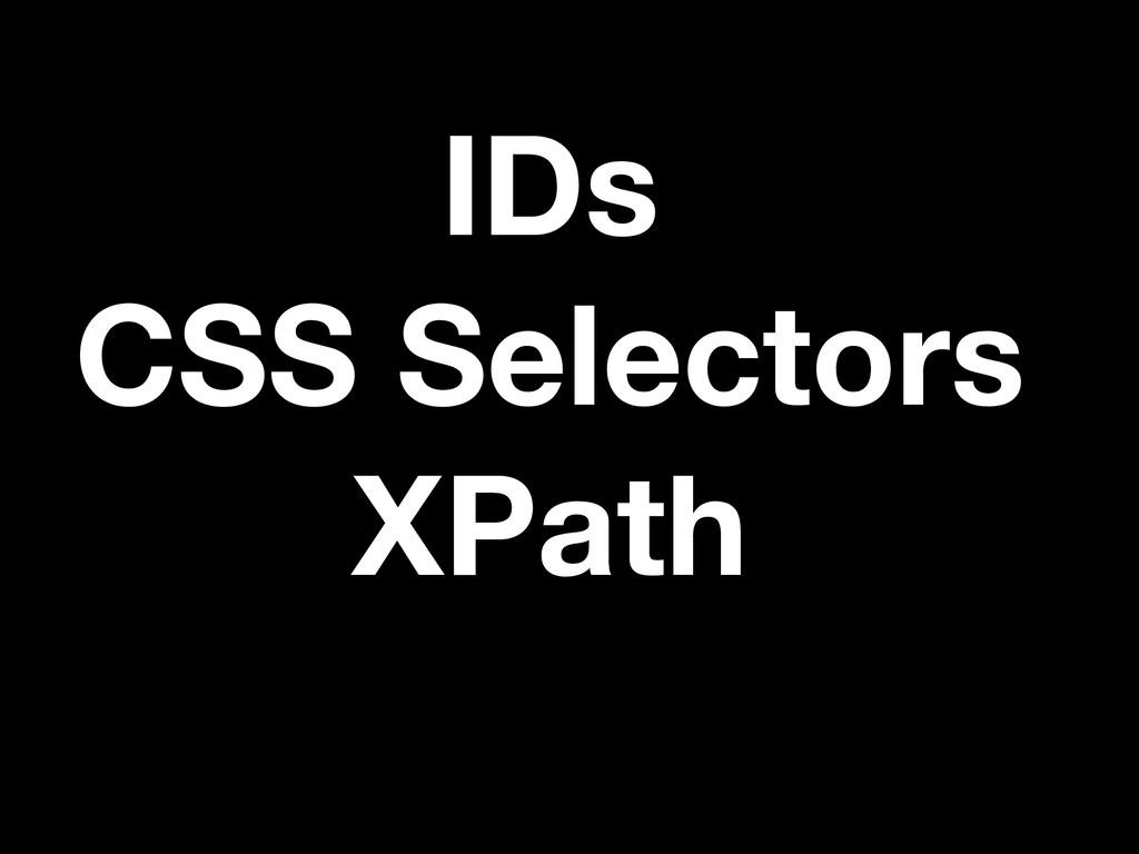 IDs CSS Selectors XPath