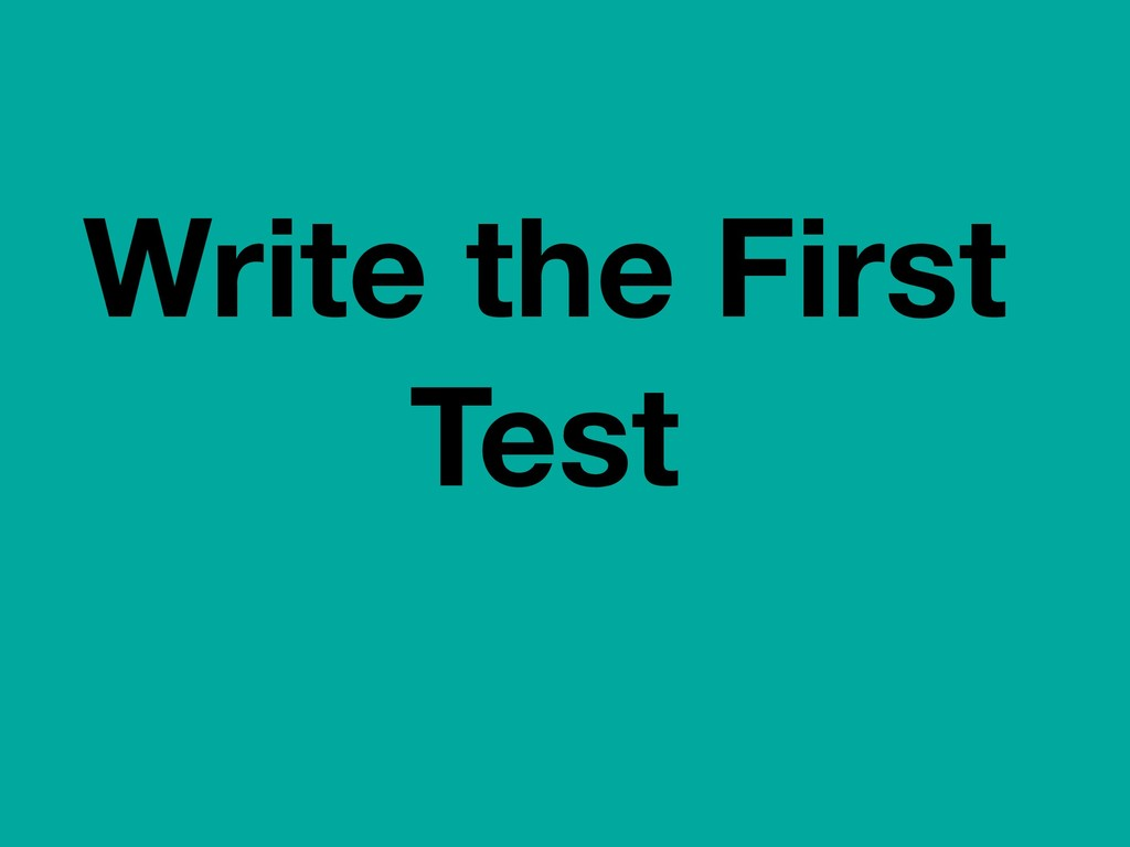 Write the First Test