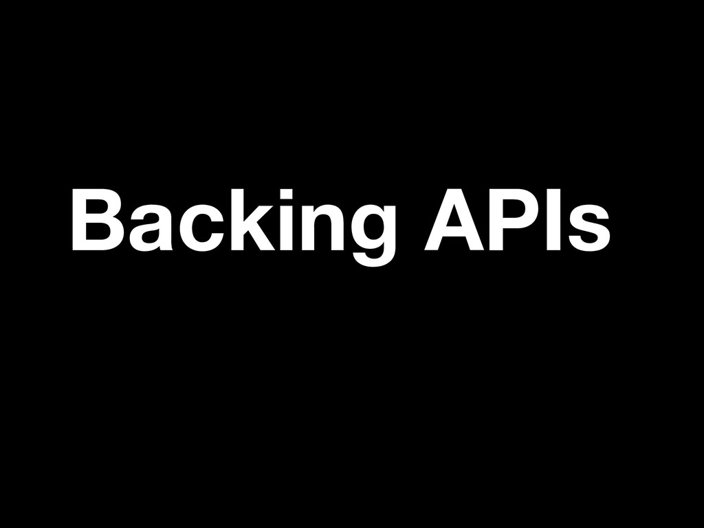 Backing APIs