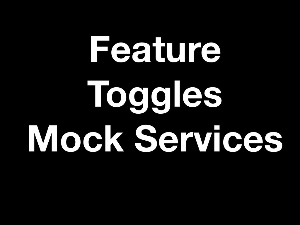 Feature Toggles Mock Services
