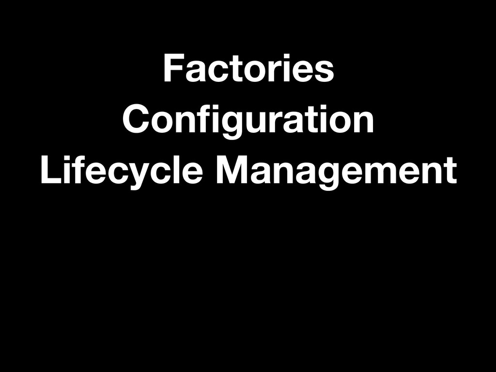 Factories Configuration Lifecycle Management