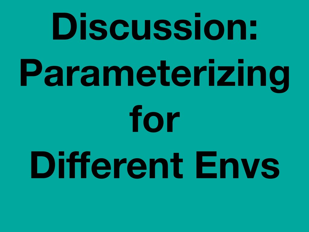Discussion: Parameterizing for Different Envs