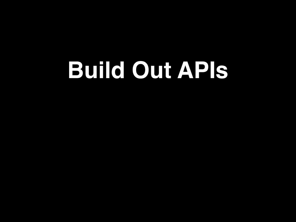 Build Out APIs