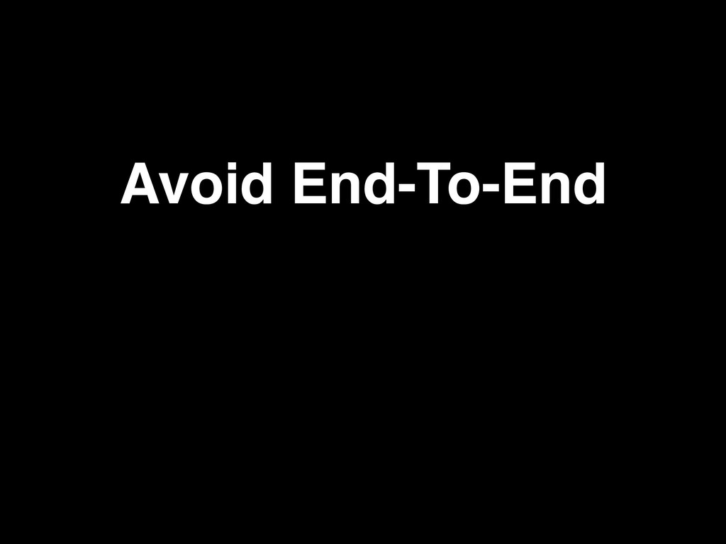 Avoid End-To-End