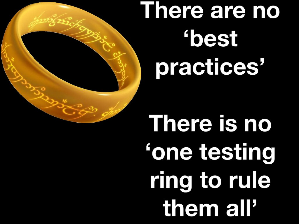 There are no 'best practices' There is no 'one ...