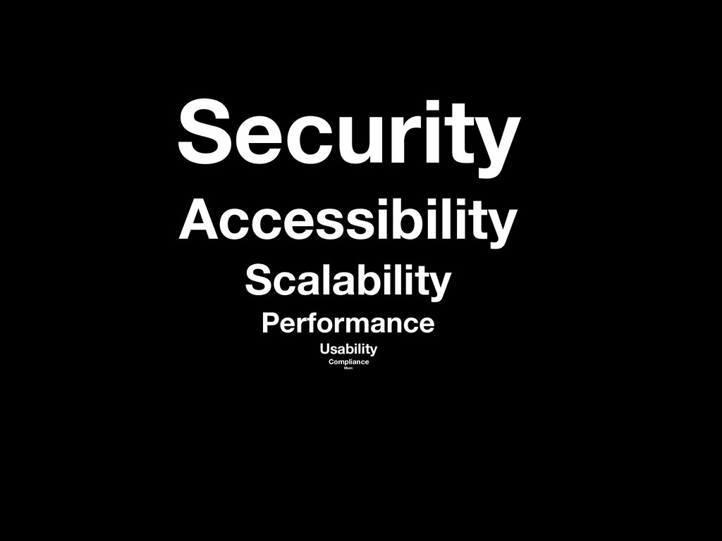 Security Accessibility Scalability Performance ...