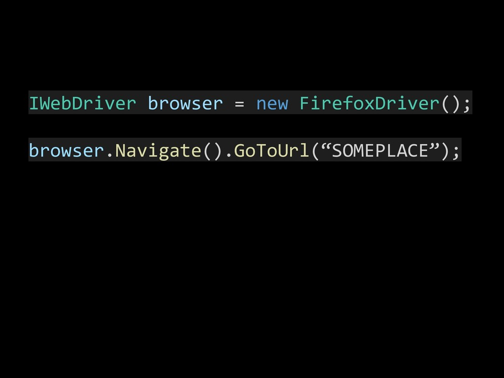 IWebDriver browser = new FirefoxDriver(); brows...