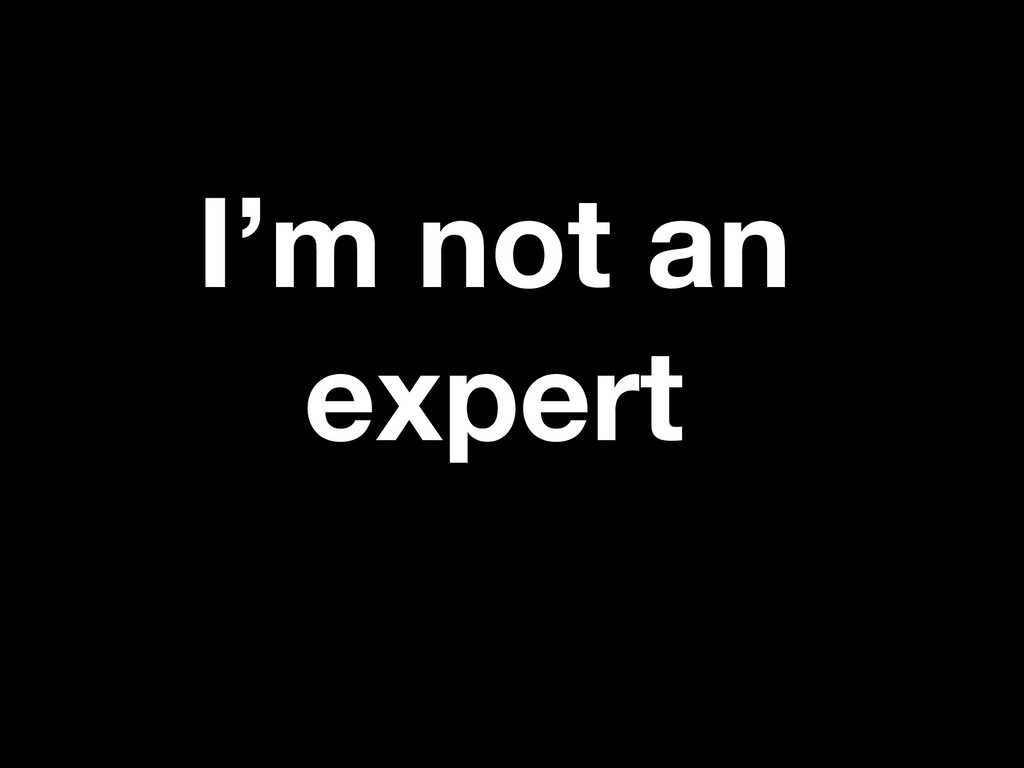 I'm not an expert