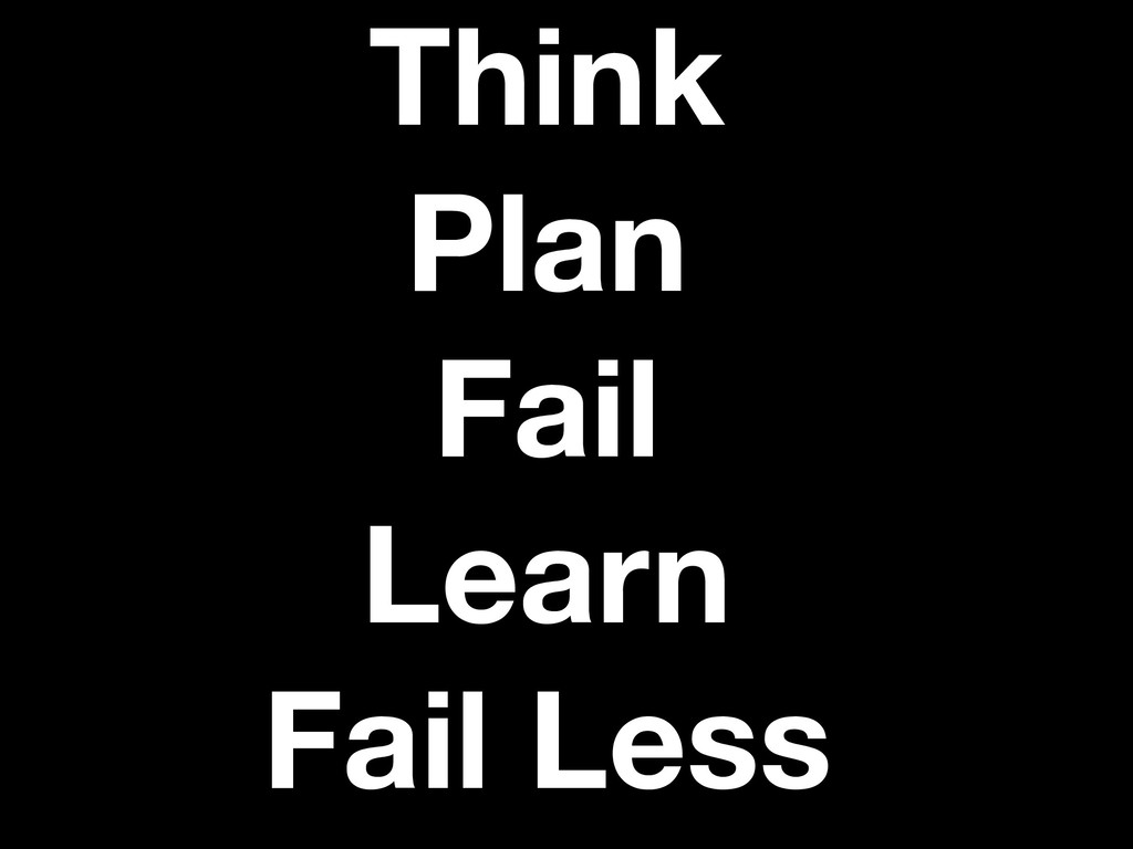 Think Plan Fail Learn Fail Less
