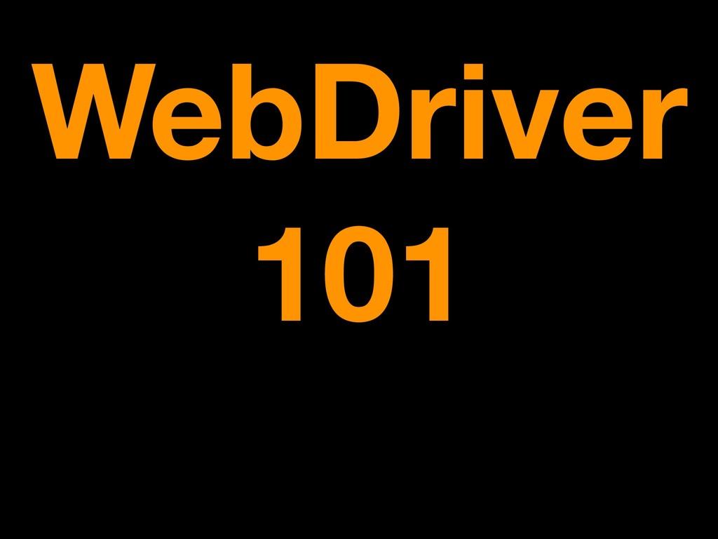 WebDriver 101