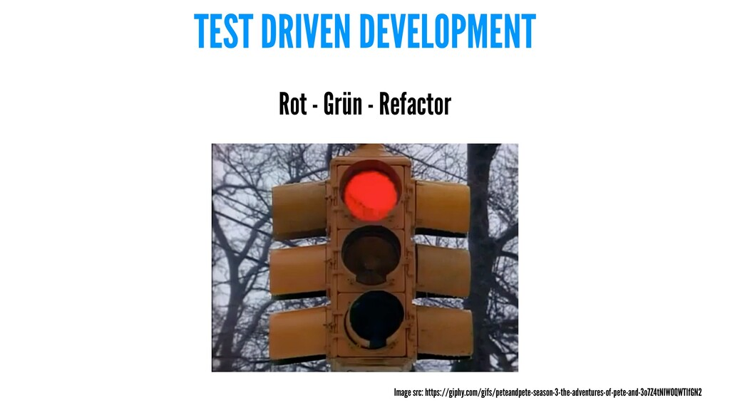 TEST DRIVEN DEVELOPMENT Rot - Grün - Refactor I...