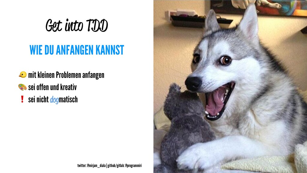 Get into TDD WIE DU ANFANGEN KANNST ! mit klein...