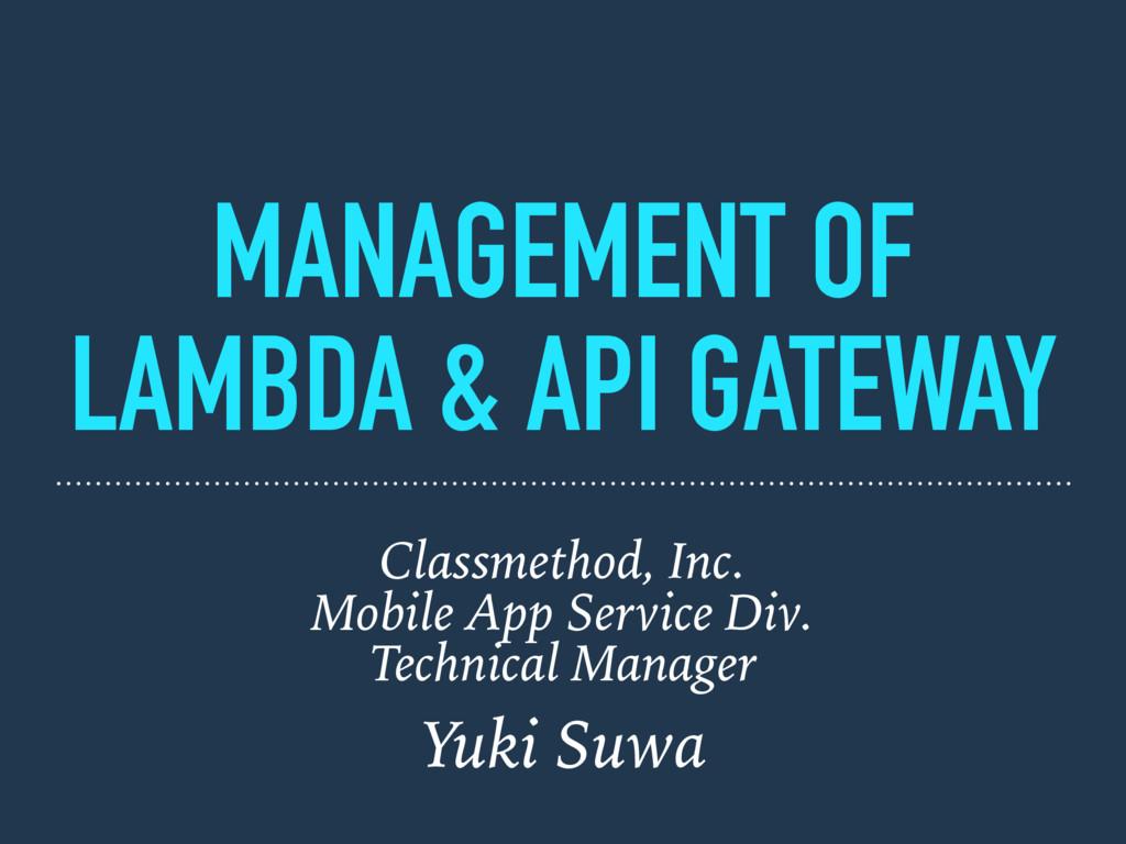 MANAGEMENT OF LAMBDA & API GATEWAY Classmethod,...