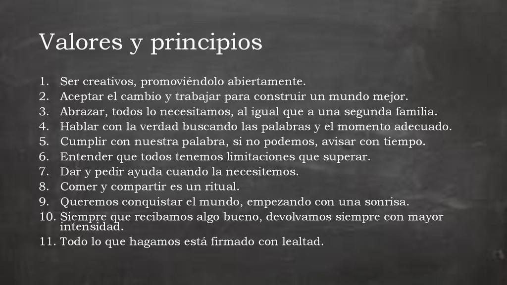 Valores y principios 1. Ser creativos, promovié...