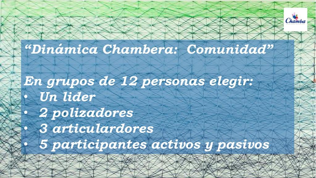"""""""Dinámica Chambera: Comunidad"""" En grupos de 12 ..."""