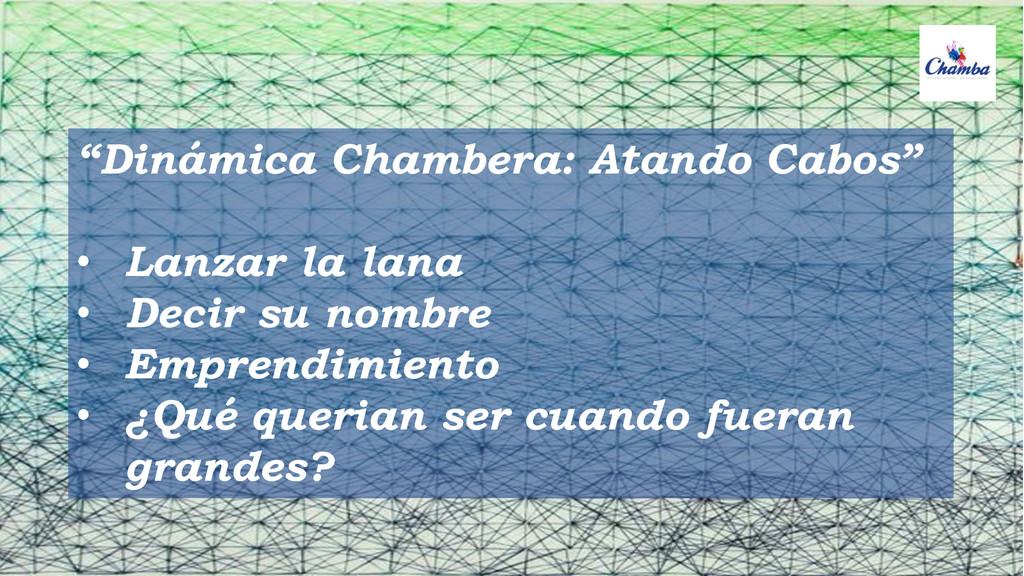 """""""Dinámica Chambera: Atando Cabos"""" • Lanzar la l..."""